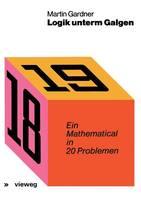 Logik Unterm Galgen: Ein Mathematical in 20 Problemen (Paperback)