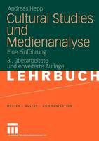 Cultural Studies Und Medienanalyse: Eine Einfuhrung - Medien - Kultur - Kommunikation (Paperback)