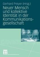 Neuer Mensch Und Kollektive Identitat in Der Kommunikationsgesellschaft (Paperback)
