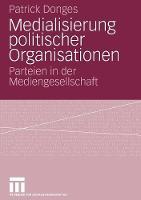 Medialisierung Politischer Organisationen: Parteien in Der Mediengesellschaft (Paperback)