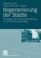 Regenerierung Der Stadte: Strategien Der Politik Und Planung Im Schrumpfungskontext (Paperback)