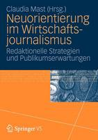 Neuorientierung Im Wirtschaftjournalismus: Redaktionelle Strategien Und Publikumserwartungen (Paperback)