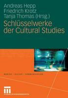 Schlusselwerke Der Cultural Studies - Medien - Kultur - Kommunikation (Paperback)