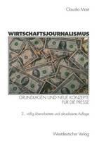 Wirtschaftsjournalismus: Grundlagen Und Neue Konzepte F r Die Presse (Paperback)