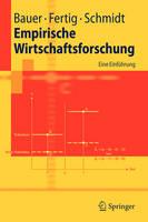 Empirische Wirtschaftsforschung: Eine Einfuhrung - Springer-Lehrbuch (Paperback)
