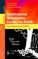 Combinatorial Optimization -- Eureka, You Shrink!: Papers Dedicated to Jack Edmonds. 5th International Workshop, Aussois, France, March 5-9, 2001, Revised Papers - Lecture Notes in Computer Science 2570 (Paperback)