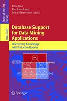 Database Support for Data Mining Applications: Discovering Knowledge with Inductive Queries - Lecture Notes in Computer Science 2682 (Paperback)