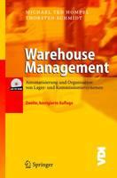 Warehouse Management: Automatisierung Und Organisation Von Lager- Und Kommissioniersystemen (Book)