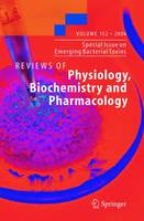 Special Issue on Emerging Bacterial Toxins - Reviews of Physiology, Biochemistry and Pharmacology 152 (Hardback)