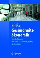 Gesundheitsokonomik: Eine Einfuhrung in Das Wirtschaftliche Denken Fur Mediziner (Paperback)