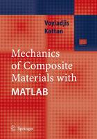 Mechanics of Composite Materials with MATLAB (Hardback)