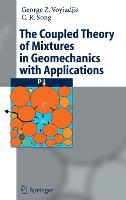 The Coupled Theory of Mixtures in Geomechanics with Applications (Hardback)