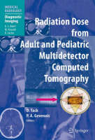 Radiation Dose from Adult and Pediatric Multidetector Computed Tomography - Medical Radiology / Diagnostic Imaging (Hardback)