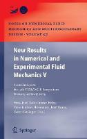 New Results in Numerical and Experimental Fluid Mechanics V: Contributions to the 14th STAB/DGLR Symposium Bremen, Germany 2004 - Notes on Numerical Fluid Mechanics and Multidisciplinary Design 92 (Hardback)