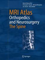 MRI Atlas: Orthopedics and Neurosurgery, The Spine (Hardback)