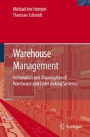 Warehouse Management: Automation and Organisation of Warehouse and Order Picking Systems - Intralogistik (Hardback)