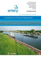 A Guidebook for Riverside Regeneration: Artery - Transforming Riversides for the Future (Hardback)
