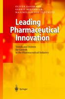 Leading Pharmaceutical Innovation: Trends and Drivers for Growth in the Pharmaceutical Industry (Hardback)