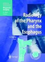 Radiology of the Pharynx and the Esophagus