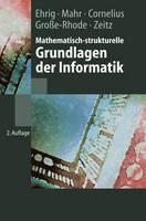 Mathematisch-Strukturelle Grundlagen Der Informatik - Springer-Lehrbuch (Hardback)