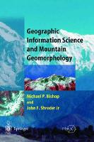 Geographic Information Science and Mountain Geomorphology - Geophysical Sciences (Hardback)