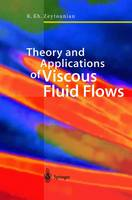 Theory and Applications of Viscous Fluid Flows (Hardback)