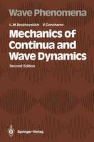 Mechanics of Continua and Wave Dynamics - Springer Series on Wave Phenomena 1 (Paperback)