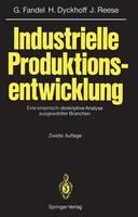 Industrielle Produktionsentwicklung: Eine Empirisch-Deskriptive Analyse Ausgew hlter Branchen (Paperback)