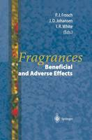 Fragrances: Beneficial and Adverse Effects (Hardback)