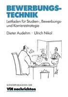 Bewerbungstechnik: Leitfaden F r Studien-, Bewerbungs- Und Karrierestrategie - VDI-Buch (Paperback)