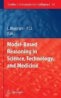 Model-Based Reasoning in Science, Technology, and Medicine - Studies in Computational Intelligence 64 (Hardback)