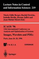 ICAOS '96 12th International Conference on Analysis and Optimization of Systems: Images, Wavelets and PDEs. Paris, June 26-28, 1996 - Lecture Notes in Control and Information Sciences 219 (Paperback)
