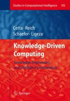 Knowledge-Driven Computing: Knowledge Engineering and Intelligent Computations - Studies in Computational Intelligence 102 (Hardback)