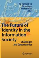 The Future of Identity in the Information Society: Challenges and Opportunities (Hardback)
