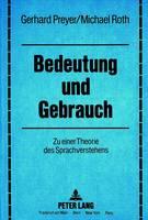 Bedeutung Und Gebrauch: Zu Einer Theorie Des Sprachverstehens (Paperback)