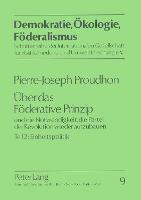 Ueber Das Foederative Prinzip: Und Die Notwendigkeit, Die Partei Der Revolution Wieder Aufzubauen. Teil 2: Einheitspolitik (Paperback)