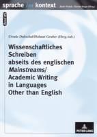 Wissenschaftliches Schreiben Abseits Des Englischen Mainstreams Academic Writing in Languages Other Than English - Sprache Im Kontext 25 (Paperback)