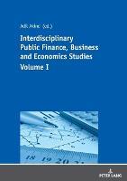 Interdisciplinary Public Finance, Business and Economics Studies -  Volume I (Paperback)
