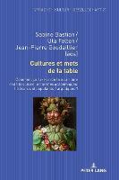 Cultures et mots de la table; Comment parle-t-on de la nourriture et de la cuisine en termes academiques, litteraires et populaires / argotiques ? - Sprache - Kultur - Gesellschaft 21 (Hardback)