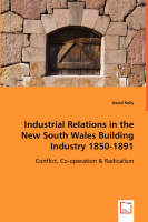 Industrial Relations in the New South Wales Building Industry 1850-1891 (Paperback)