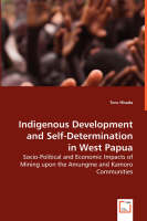Indigenous Development and Self-Determination in West Papua (Paperback)