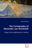 The Cartography of Alexander Von Humboldt (Paperback)