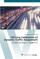 Off-Line Calibration of Dynamic Traffic Assignment (Paperback)