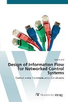 Design of Information Flow for Networked Control Systems (Paperback)