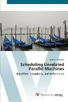 Scheduling Unrelated Parallel Machines (Paperback)