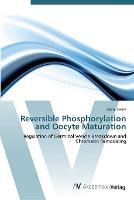 Reversible Phosphorylation and Oocyte Maturation (Paperback)