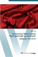 Yasumasa Morimuras Self-portrait as Actress (Paperback)