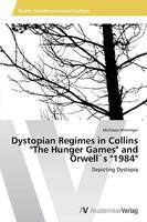 "Dystopian Regimes in Collins ""The Hunger Games"" and Orwells ""1984"""