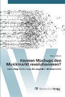 Konnen Mashups Den Musikmarkt Revolutionieren?