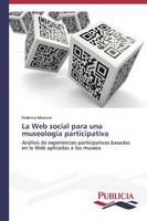 La Web Social Para Una Museologia Participativa (Paperback)